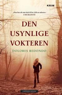 Den usynlige vokteren - Dolores Redondo | Inprintwriters.org