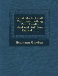 Ernst Moriz Arndt Von R Gen