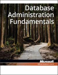 Database Administration Fundamentals: Exam 98-364