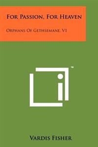For Passion, for Heaven: Orphans of Gethsemane, V1
