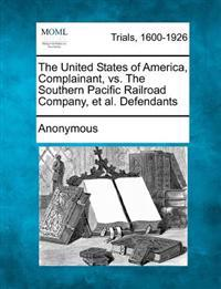 The United States of America, Complainant, vs. the Southern Pacific Railroad Company, et al. Defendants