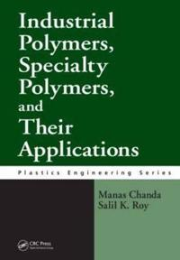 Industrial and Specialty Polymers and Their Applications