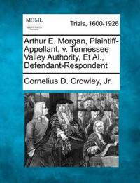 Arthur E. Morgan, Plaintiff-Appellant, V. Tennessee Valley Authority, et al., Defendant-Respondent