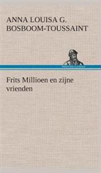 Frits Millioen En Zijne Vrienden