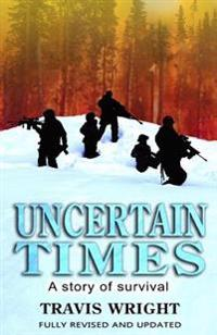 Uncertain Times: A Story of Survival