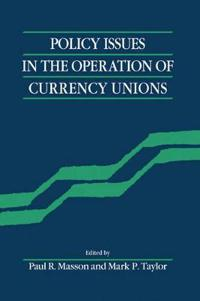 Policy Issues in the Operation of Currency Unions