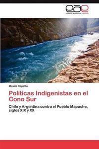 Politicas Indigenistas En El Cono Sur