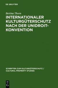 Internationaler Kulturgüterschutz Nach Der Unidroit-konvention