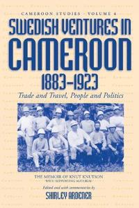Swedish Ventures in Cameroon, 1833-1923