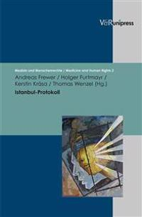 Istanbul-Protokoll: Untersuchung Und Dokumentation Von Folter Und Menschenrechtsverletzungen