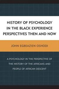 History of Psychology in the Black Experience Perspectives Then and Now