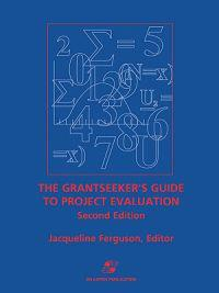 Grantseeker's Guide to Project Evaluation