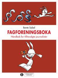 Fagforeningsboka - Bente Sabel | Inprintwriters.org
