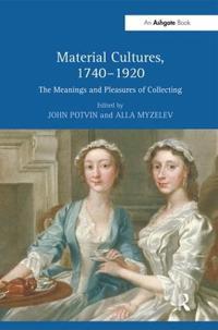 Material Cultures, 1740–1920