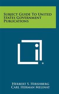 Subject Guide to United States Government Publications