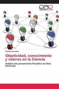 Objetividad, Conocimiento y Valores En La Ciencia