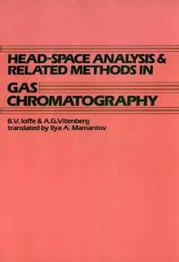 Head Space Analysis and Related Methods in Gas Chromatography