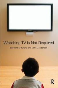 Watching TV Is Not Required