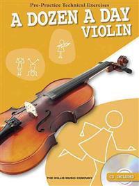 A Dozen a Day - Violin: Pre-Practice Technical Exercises