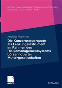 Die Konzernsteuerquote Als Lenkungsinstrument Im Rahmen Des Risikomanagementsystems Börsennotierter Muttergesellschaften
