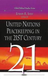 United Nations Peacekeeping in the 21st Century