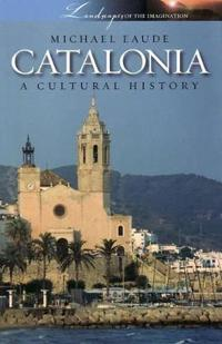 Catalonia a Cultural and Literary History