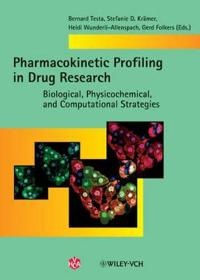 Pharmacokinetic Profiling in Drug Research: Biological, Physicochemical, and Computational Strategies [With CDROM]