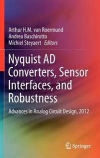 Nyquist A/D Converters, Sensor Interfaces and Robustness