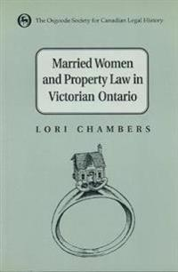 Married Women and Property Law in Victorian Ontario