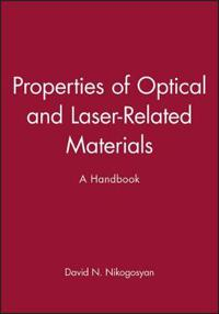Properties of Optical and Laser-Related Materials: A Handbook