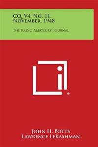 CQ, V4, No. 11, November, 1948: The Radio Amateurs' Journal