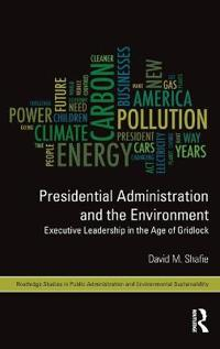 Presidential Administration and the Environment