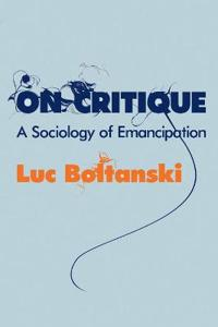 On Critique: A Sociology of Emancipation