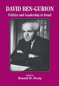 David Ben-Gurion: Politics and Leadership in Israel