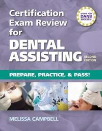 Certification Exam Review for Dental Assisting