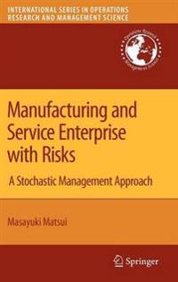 Manufacturing and Service Enterprise with Risks