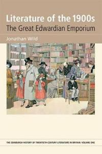 Literature of the 1900s: The Great Edwardian Emporium