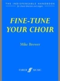 Fine-Tune Your Choir: The Indispensable Handbook
