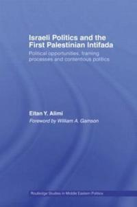 Israeli Politics and the First Palestinian Intifada