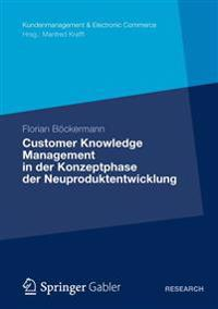 Customer Knowledge Management in Der Konzeptphase Der Neuproduktentwicklung