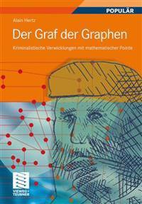 Der Graf Der Graphen: Kriminalistische Verwicklungen Mit Mathematischer Pointe