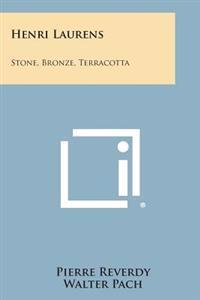 Henri Laurens: Stone, Bronze, Terracotta