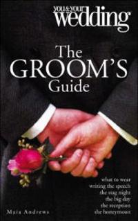 Groom's Guide Your and Your Wedding