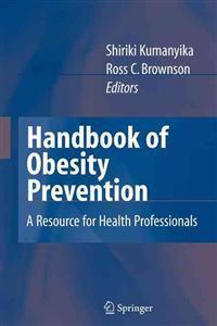 Handbook of Obesity Prevention