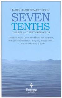 Seven Tenths: The Sea and Its Thresholds
