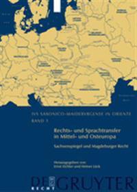 Rechts Und Sprachtransfer in Mittel Und Osteuropa Sachsenspiegel Und Magdeburger Recht