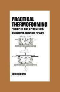 Practical Thermoforming: Principles and Applications: Second Edition,