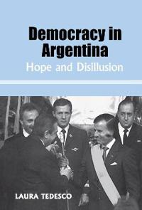 Democracy in Argentina: Hope and Disillusion