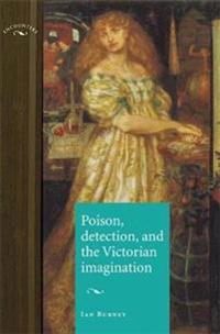Poison, Detection, and the Victorian Imagination