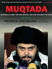 Muqtada: Muqtada Al-Sadr, the Shia Revival, and the Struggle for Iraq